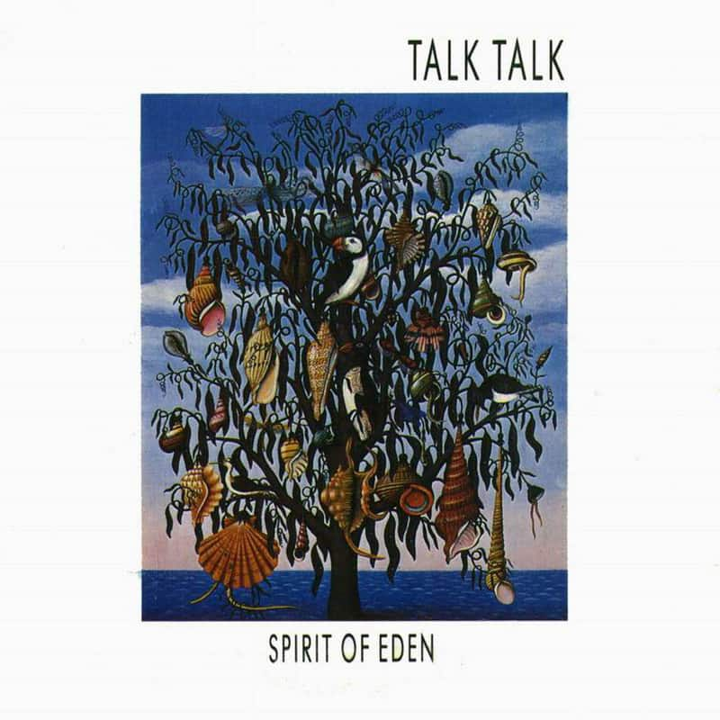 Talk Talk | Spirit of Eden – 1988