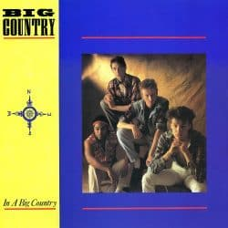 Big Country – In a Big Country – 1983