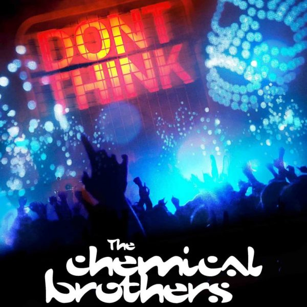 The Chemical Brothers - Concert Don't Think '12