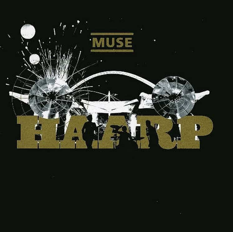 Muse - Haarp - Live From Wembley Stadium 2007
