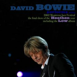 David Bowie | Konzert Heathen Tour: Low in Montreux '02