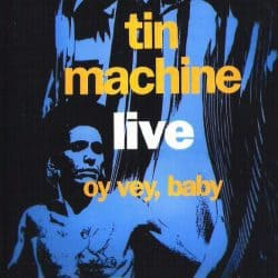 Tin Machine | Concert It's My Life Tour: Oy Vey, Baby – Live at the Docks '91