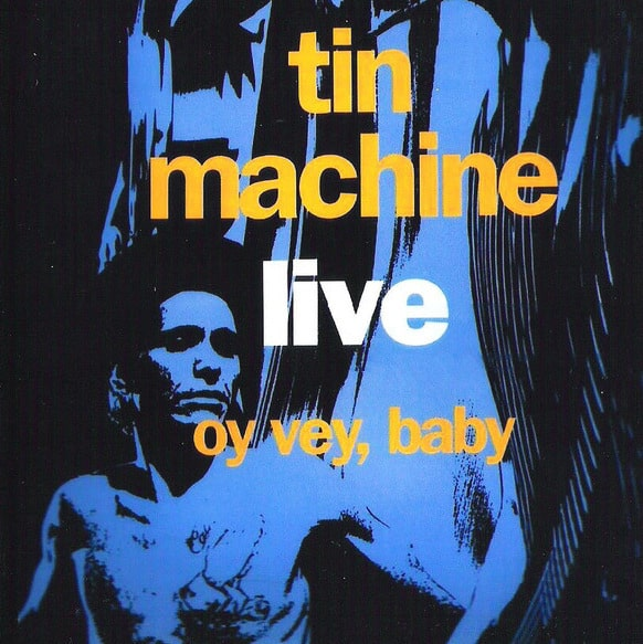 Tin Machine | Konzert It's My Life Tour: Oy Vey, Baby – Live at the Docks '91