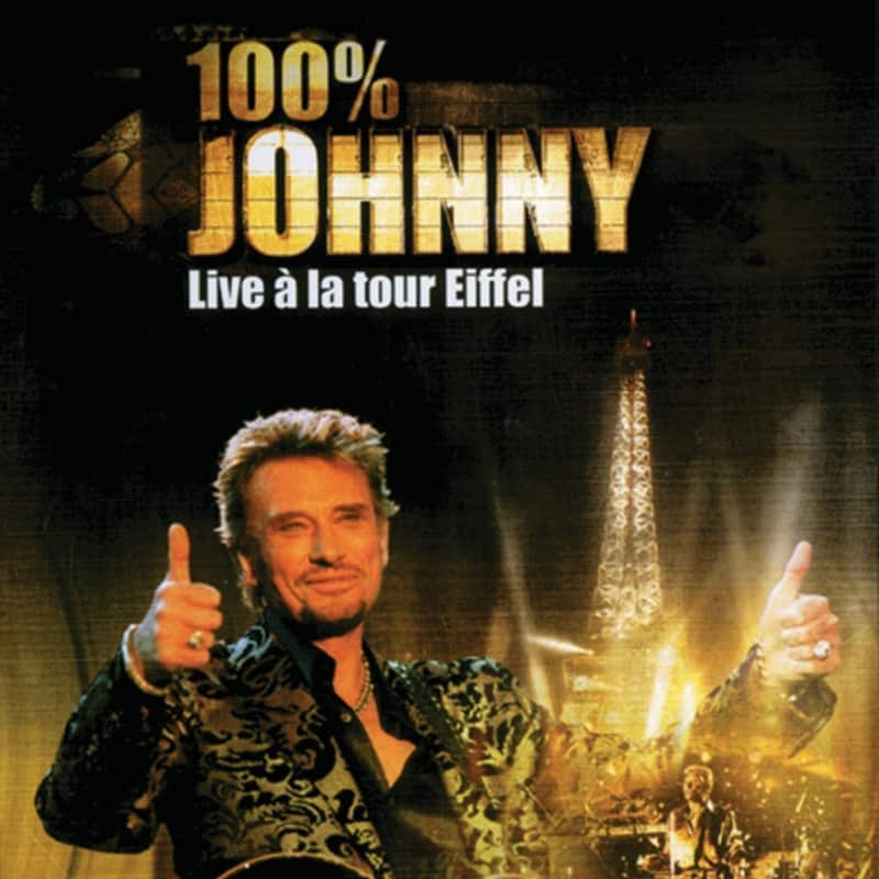 Johnny Hallyday - 100 pour 100 Johnny- Live à la Tour Eiffel 2000