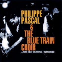 Philippe Pascal & the Blue Train Choir