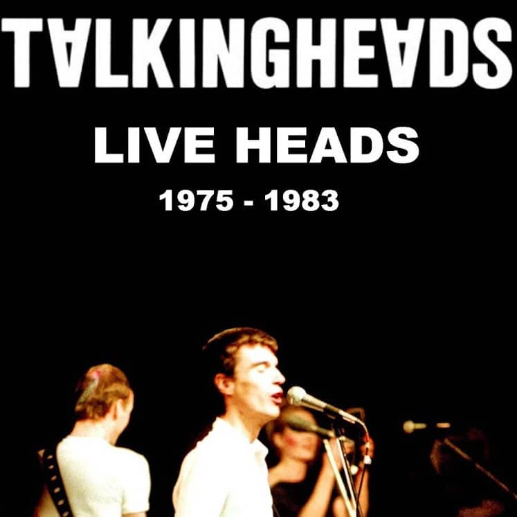 Talking Heads - Live Heads 1975-1983