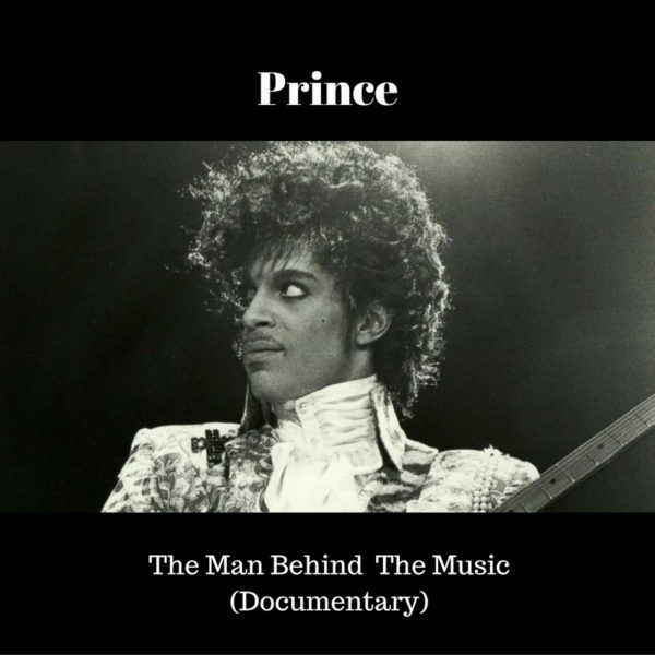 Prince - The Man Behind the Music - Documentary - 2016