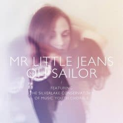 Mr. Little Jeans (MLJ) | Oh Sailor – 2013