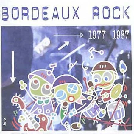 Bordeaux Rock - Volume 1- 1977-1987