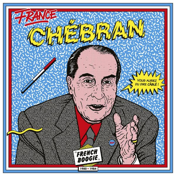 France Chébran - Volume 1, French Boogie - 1980-1985