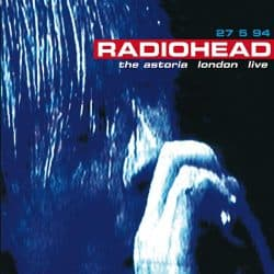 Radiohead | Concert The 1994 Tour: Live à l'Astoria '94 | +15