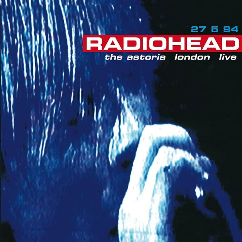Radiohead - Concert The 1994 Tour- Live @ Astoria 1994