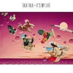 Talk Talk | It's My Life – 1984