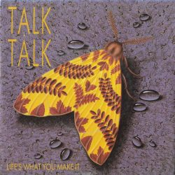 Talk Talk | Life's What You Make It – 1985