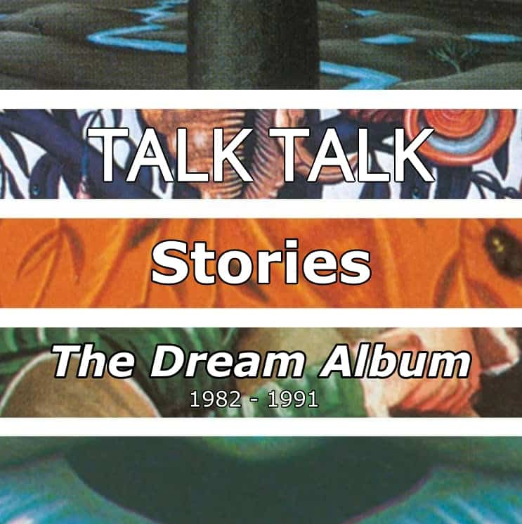 Talk Talk - Stories- the Dream Album-1982-1991 - (100_Open-80_Verdana-60-30)