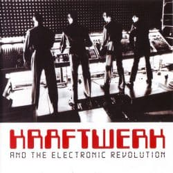 Kraftwerk | Kraftwerk and the Electronic Revolution – Dokumentarfilm – 2008