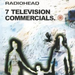 Radiohead | 7 Television Commercials – Music Videos – 1998 | 12+