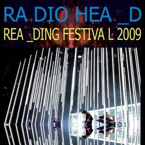 Radiohead - Concert In Rainbows Tour- Live @ Reading Festival 2009