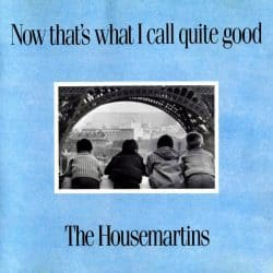 The Housemartins | Now That's What I Call Quite Good – 1988