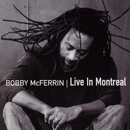 Bobby McFerrin | Concert Live in Montreal '05
