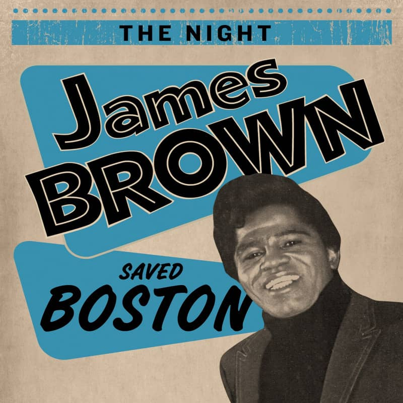 James Brown - Concert Live in Boston- The Night James Brown Saved Boston