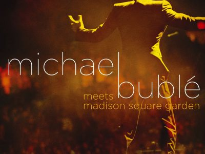 Michael Bublé - Meets Madison Square Garden 2005