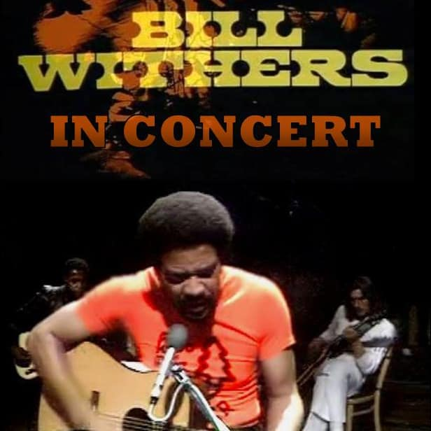 Bill Withers - Concert Live BBC London 1972