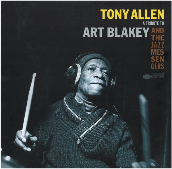 Tony Allen ‎– A Tribute To Art Blakey and the Jazz Messengers - 2016-2017