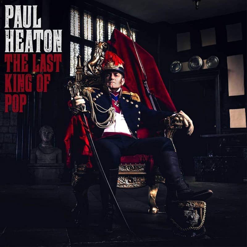 Paul Heaton | The Last King of Pop – 2018