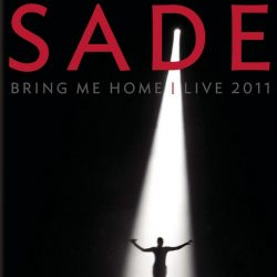 Sade | Concert 2011 World Tour: Bring Me Home – Live '11