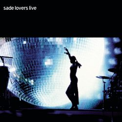Sade | Concert Lovers Rock Tour: Lovers Live '01