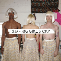 Big girls cry – Sia