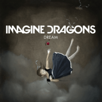Dream – Imagine Dragons