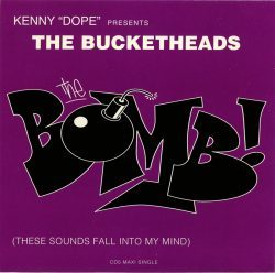 The Bucketheads | The Bomb! (These Sounds Fall Into My Mind) – 1995