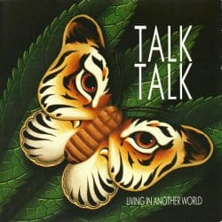 Talk Talk   Living in Another World – 1986