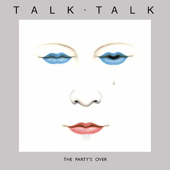 Talk Talk - The Party's Over - 1982