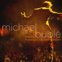 Michael Bublé | Concert Call Me Irresponsible Tour: Live From Madison Square Garden '08