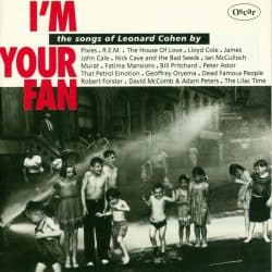 Leonard Cohen | I'm Your Fan: The Songs of Leonard Cohen by – 1991